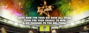 Big Bash League – Cricket Australia – Win VIP Package for 4 to BBL Final, pitch walk, $500 merchandise voucher – Vote To Win