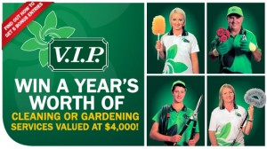Channel Ten – V.I.P. – Win A Year's Worth Of Cleaning or Gardening Services Valued At $4,000