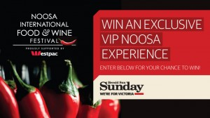 Herald Sun – win a trip to Noosa for Noosa International Food and Wine Festival