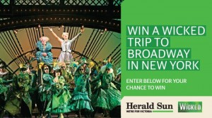 Herald Sun – Win trip to New York to see Wicked on Broadway or double passes to Wicked in Melbourne
