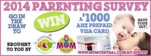 Mum Central – Win $1,000 ANZ Prepaid Visa – 2014 Parenting Survey