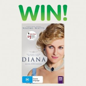 """Woolworths – Win  """"Diana DVD"""" COMPETITION 1/50 valued at $25"""