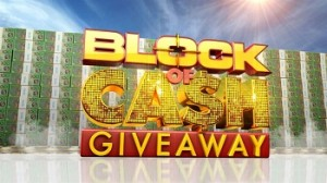 Today – Block of Cash Giveaway – Win $10,000 to $200.000
