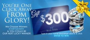 Blue Steel – Win Monthly $300 Blue Steel gift card