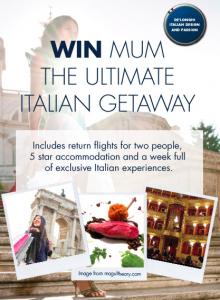 Delonghi – Win Mum the Ultimate Italian Getaway 2014