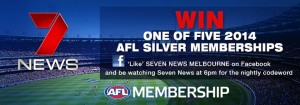 7 News Melbourne Win 1 of 5 2014 AFL Silver Memberships