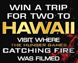 Roadshow Entertainment – Win A Trip For 2 To Hawaii 2014 – Hunger Games Competition