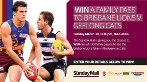 Sunday Mail – Win 1 of 100 family passes to Brisbane Lions v Geelong Cats
