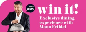 Taste.com.au – win trip to Melbourne to dine at Manu Feildel's restaurant Le Grand Cirque incl meet and greet