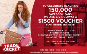 Trade Secret – Win a $1,500 voucher (upload selfie to win)