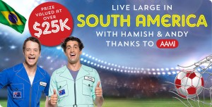 AAMI – Win a trip to South America 2014 with Hamish and Andy