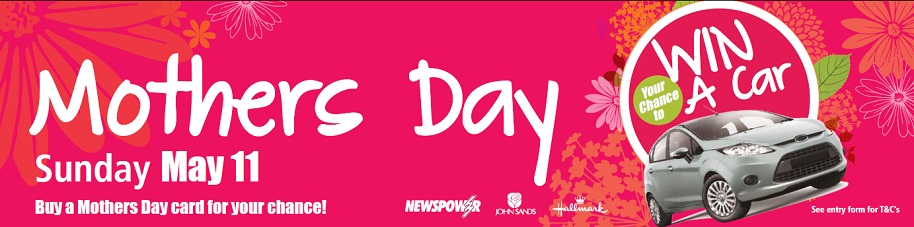 Newspower – Buy A Mother's Day Card To Win A Car | Australian ...