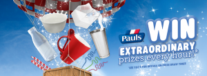 Pauls Dairy – Win extraordinary prizes every hour