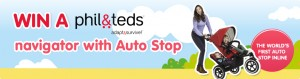Huggies win 1 of 6 Phil & Teds Navigators with Auto Stop