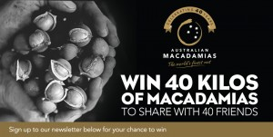 Australian Macadamias – Win 41 kgs of macadamias to share with 40 friends