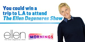 Channel Nine – Mornings – Win a trip to LA to attend a live taping of The Ellen DeGeneres Show 2014
