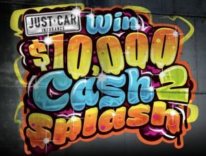Just Car Insurance – Cash to Splash – Win $10,000