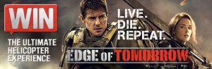Village Cinema – Purchase a ticket online to Edge Of Tomorrow – Win 1 of 10 ultimate helicopter experiences