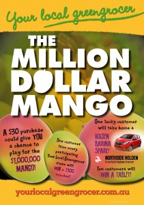 Your Local Greengrocer Million Dollar Mango – Win a Holden Barina Spark & a chance for $1,000,000