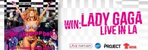Nova FM – The Project – Win a trip to LA to see Lady Gaga live