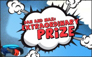 Southern Cross Austereo – Dan and Maz prize – Win the Extraordinary Prize value between $1,000 and $56,000