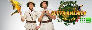 Channel 9 – Hamish & Andy's Gap Year – Win a trip to South America