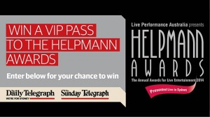 Daily Telegraph – Win a VIP Pass to the Helpmann Awards