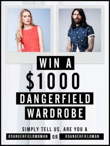 Dangerfield – Win $1,000 Dangerfiled Wardrobe with #DANGERFIELDWOMAN or #DANGERFIELDMAN