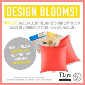Dare Gallery – Win 1 of 5 Dare Gallery Pillow Sets & Sow N Sow Seeds