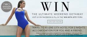 Jets Swimwear – Win a Weekend getaway