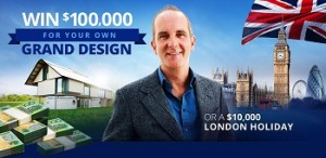 Lifestyle – Grand Designs – Win $100,000 or a London holiday with your Grand Design