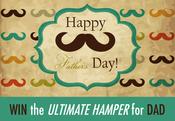 Mouths of Mums – Win the ultimate Father's Day Hamper