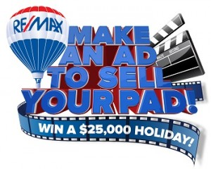 Remax – Ad for My Pad – Win a $25,000 holiday to anywhere in the world