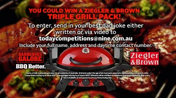 Channel 9 – Today Show – Best Dad Joke – Win a Zieger and Brown Triple Grill Pack