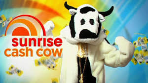 Channel 7 – Sunrise Cash Cow – Answer your phone within 5 rings and you will Win $10,000 or more if the amount jackpots