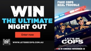 Network TEN – Win a trip to Gold Coast and tickets to Let's Be Cops