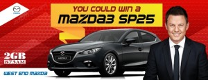 2GB – West End Mazda – WIn a Mazda 3 SP25 Automatic Hatch Car valued at over $30,000