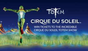 Channel 9 – Watch News to win tickets to Cirque Du Soleil Totem Show