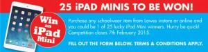 Lowes – Win 1 of 25 iPad minis (purchase school wear to win)