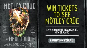 Channel Ten – Win tickets to see Mötley Crüe Flyaway live in concert in Auckland, NZ