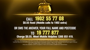 Channel 7 – Million Dollar Minute – The Safe Money Stash of Cash Competition (win up to $100,000 cash prize)