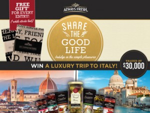 Always Fresh – Purchase to Win a luxury trip to Italy valued at $30,000