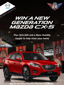 Channel 9 – Reno Rumble – Win a Mazda CX-5 Car plus $20,000 to style your home
