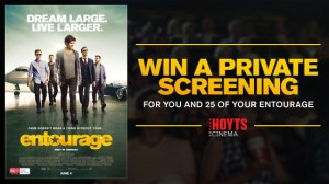 Channel Ten – Entourage – Win a private screening for you and 25 of your entourage thanks to HOYTS