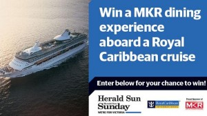 Herald Sun – Win an MKR dinner with Royal Caribean Cruises