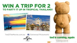 Channel Ten – Win a trip for 2 to tropical Thailand  In Ted 2