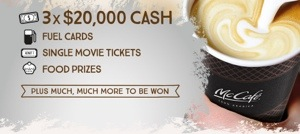 McCafe – Scratch to Win 3 x $20,000 cash, fuel cards, tickets (purchase a tall McCafe hot beverage to scratch)