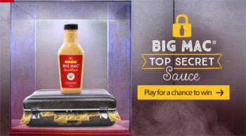 McDonalds – Big Mac Secret Sauce – Win a $10,000 Visa Prepaid Gift Card OR 1 of 10 $1,000 Visa Prepaid Gift Cards