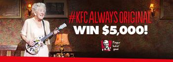 Channel Ten – KFC Always Original – Win $5,000 cash to put towards your own holiday adventure