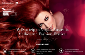 Schwarzkopf – Melbourne Fashion Festival – Win a trip for 2 to Virgin Australia Melbourne Fashion Festival valued at up to $4,500 RRP